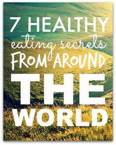 7 healthy eating secrets from around the globe! | Fit Bottomed Girls