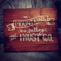 John Muir Quote Homemade Wooden Board by collenelarson on Etsy (Could DIY instead, maybe on a frame or a pic that I take on a hike. Nature Quotes, Art Quotes, Inspirational Quotes, John Muir Quotes, Sign Fonts, Hiking Quotes, Eyes On The Prize, The Mountains Are Calling, Do It Yourself Crafts