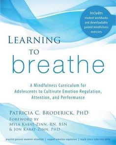 Learning to Breathe: A Mindfulness Curriculum for Adolesc... https://www.amazon.com/dp/1608827836/ref=cm_sw_r_pi_dp_x_JvZTybHM444KS