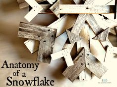 Anatomy of a Snowflake DIY Reclaimed Wood Snowflake | Winter Decor