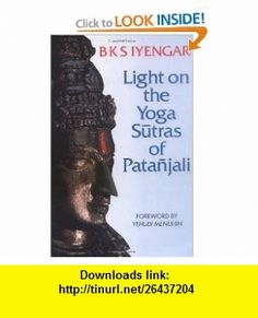Light on the Yoga Sutras of Patanjali (9781855382251) B K S Iyengar , ISBN-10: 1855382253  , ISBN-13: 978-1855382251 ,  , tutorials , pdf , ebook , torrent , downloads , rapidshare , filesonic , hotfile , megaupload , fileserve