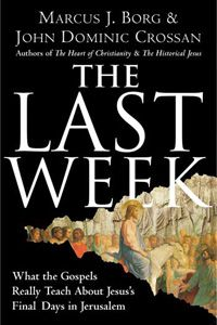 to make your Holy Week truly holy  I have read Marcus Borg twice now...sounds like a great book for Lent