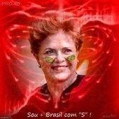 """DILMA é + Brasil com """"S"""""""