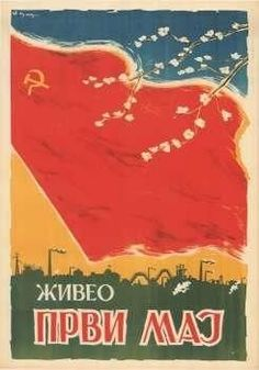 """Socialist Federal Republic of Yugoslavia (SFRY), The text reads: """"Hail the of May. International Workers Day, Russian Revolution, Old Soul, Communism, May 1, Vintage Posters, Hand Lettering, Trieste, Eastern Europe"""