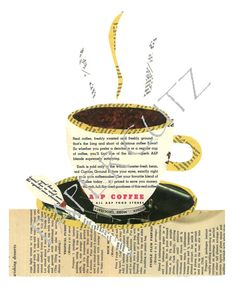 Wake up and smell the coffee! Print of original made from vintage reading material, meticulously hand cut and glued in place producing this