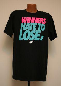 721c5ffb Nike 'Winners Hate to Lose Losers Just Hate' Cool Black Graphic Tee Mens