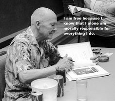 I am free because I know that I alone am morally responsible for everything I do. ~Robert Heinlein