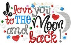 Love You to the Moon and Back Saying Machine Embroidery Applique Design Plus Free Design. $4.00, via Etsy.