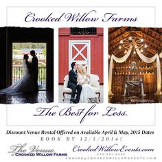 The Best for Less...Discount Venue Rental Offered on Available April & May 2015 Dates! Book by 12.01.14! www.CrookedWillowEvents.com