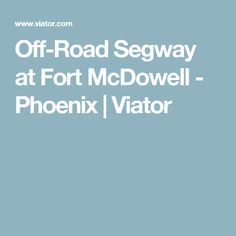Off-Road Segway at Fort McDowell - Phoenix | Viator