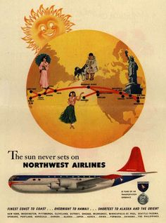 Sadly, Northwest is no longer around, so I guess the sun has set on them. And is it me, or does that plane look like the coolest yet most non-aerodynamic plane ever? via Vintage Ad Browser