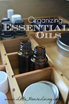 Organizing Essential Oils - Little House Living | Do you have lots of essential oils and other items for make your own products that need to be organized? Here are some ideas!