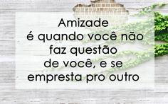 Amizade é isso!! #amizade #friendship