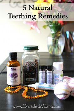 5 Natural Teething Remedies - Grassfed Mama #teething #babies #remedies