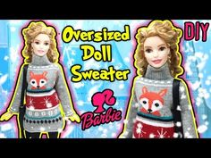 How To Make Oversized Sweater For Doll - DIY Easy Barbie Clothes - Making Kids Toys - YouTube