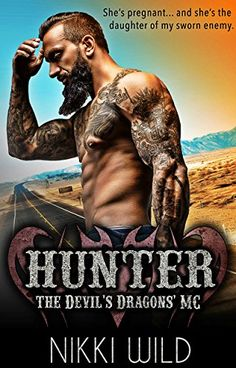 Hunter (The Devil's Dragons Motorcycle Club Book 4):   I am the daughter of a sheriff, in love with a rebel./bbr / br /The handsome, incredibly sexy Hunter Hargreaves is the indomitable ruler of the notorious Devil's Dragons MC. Away from prying police eyes, his word is law across the entire American  Southwest. At his beck and call stands an entire organization of reformed, secretive criminals.br / br /And I'm carrying his baby.br / br /If Hunter has any hope of watching me walk down ...
