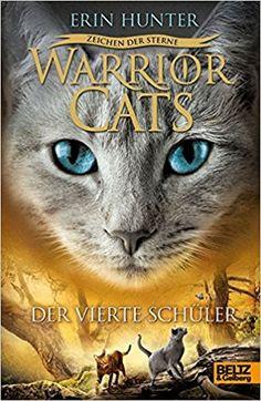 Warrior Cats - Zeichen der Sterne. Der vierte Schüler: IV, Band 1: Amazon.de: Erin Hunter, Friederike Levin: Bücher