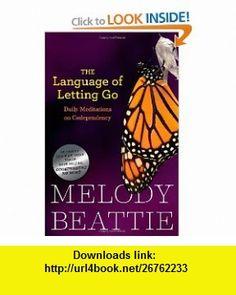 The Language of Letting Go (Hazelden Meditation Series) (9780894866371) Melody Beattie , ISBN-10: 0894866370  , ISBN-13: 978-0894866371 ,  , tutorials , pdf , ebook , torrent , downloads , rapidshare , filesonic , hotfile , megaupload , fileserve