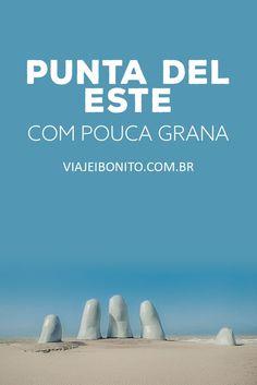 Viajando para Punta del Este com pouca grana: como economizar em transporte, hospedagem e atrações turísticas. Na foto, La Mano, esculta na Praia Brava, em Punta del Este, Uruguai