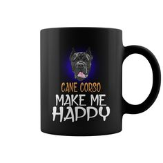 My Cane Corso Dog Make Me Happy Mug #gift #ideas #Popular #Everything #Videos #Shop #Animals #pets #Architecture #Art #Cars #motorcycles #Celebrities #DIY #crafts #Design #Education #Entertainment #Food #drink #Gardening #Geek #Hair #beauty #Health #fitness #History #Holidays #events #Home decor #Humor #Illustrations #posters #Kids #parenting #Men #Outdoors #Photography #Products #Quotes #Science #nature #Sports #Tattoos #Technology #Travel #Weddings #Women