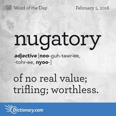 """Today's Word of the Day is nugatory. Learn its definition, pronunciation, etymology and more. Join over 19 million fans who boost their vocabulary every day. I am not """"nugatory"""" Unusual Words, Weird Words, Rare Words, Unique Words, Cool Words, Interesting Words, Fancy Words, Big Words, Words To Use"""