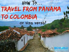 A detailed account and costing of ALL the different ways to travel from Panama to Colombia (and visa versa), including pros and cons, time and budgets.