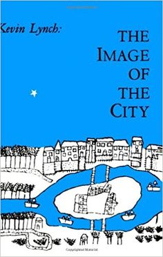 The Image of the City (Harvard-Mit Joint Center for Urban Studies): Kevin Lynch: 8601300171692: Amazon.com: Books