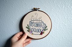 It's Coffee O'Clock - Floral Wreath Embroidery Hoop Art - Wall Hanging - Hand Embroidered Gift for the Coffee Lover by BreezebotPunch on Etsy https://www.etsy.com/listing/263174672/its-coffee-oclock-floral-wreath