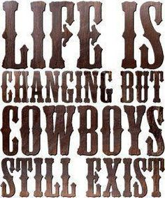 Life is changing but cowboys still exist. #southern #country
