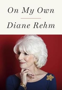 On My Own by Diane Rehm. Click on the cover to see if the book is available at Freeport Community Library.