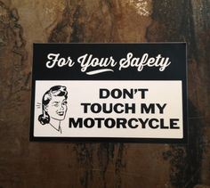 See See Motorcycles - Online Shop — Dont Touch My Motorcycle Sticker