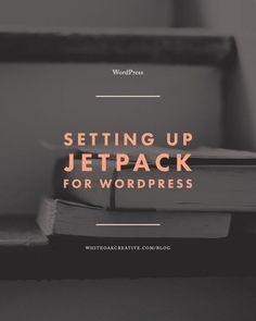 The Must-Use Jetpack Settings for Your Blog | White Oak Creative | Bloglovin'