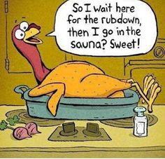 Thanksgiving funny! #haha! Turkey day!