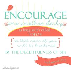 ENCOURAGE each other...