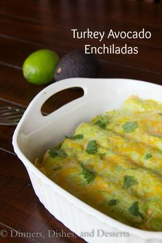 Turkey Avocado Enchiladas - Dinners, Dishes, and Desserts