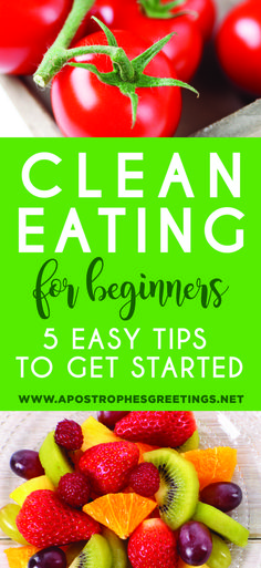 Clean Eating for Beginners, 5 Easy Tips to Get Started - learn how to make gradual changes. Free Clean Eating printable included.