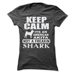 Awesome Akita Lovers Tee Shirts Gift for you or your family your friend:  KEEP CALM IT IS AN AMERICAN AKITA Tee Shirts T-Shirts