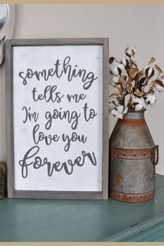 Something Tells Me I'm going to love you forever Wood Sign. Gallery wall. Rustic wood sign. Love saying. Wedding gift. Master bedroom decor. Gift for her. Farmhouse decor, Rustic decor, Rustic bedroom sign, Farmhouse sign #ad