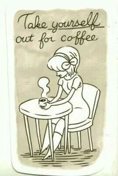 Take yourself out for coffee ♥