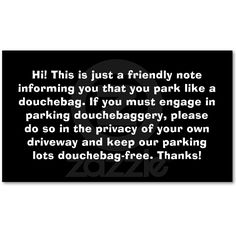 Parking note for bad drivers bad parking business cards douches reheart Gallery