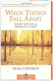 When Things Fall Apart by Pema Chodron by Pema Chodron. #recovery #sobriety
