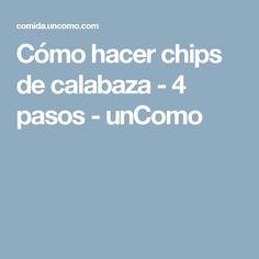 Cómo hacer chips de calabaza - 4 pasos - unComo
