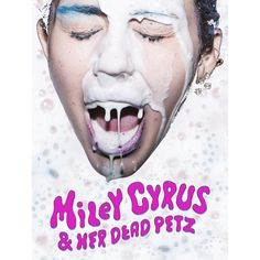 Miley Cyrus and Her Dead Petz Poster - The Milky Milk