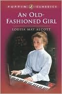 An Old-Fashioned Girl-Louisa May Alcott - my favorite Alcott book