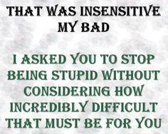 insensitive