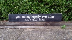 You are my happily ever after.  Beautiful personalized sign for newlyweds or to celebrate an anniversary!  #reclaimedwood #customsign #weddinggifts #anniversarygift