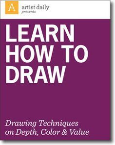 Todays's Drawing Class 101: Freebies | Learn to draw with this free eBook from Artist Daily.