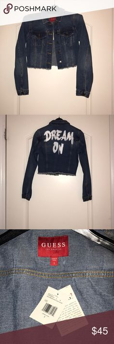 "Guess Cropped Denim Jacket Very Cute Denim Cropped Jacket! ""Dream On"" is on the back of the jacket! New with Tags! Guess Jackets & Coats"