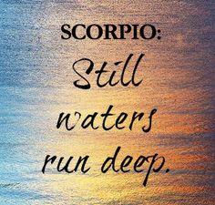 #scorpio: still waters run deep