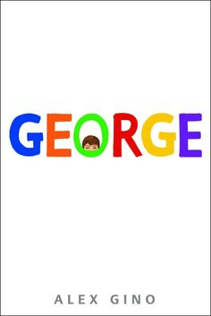 GEORGE by Alex Gino | Book Review | Refreshingly Riki